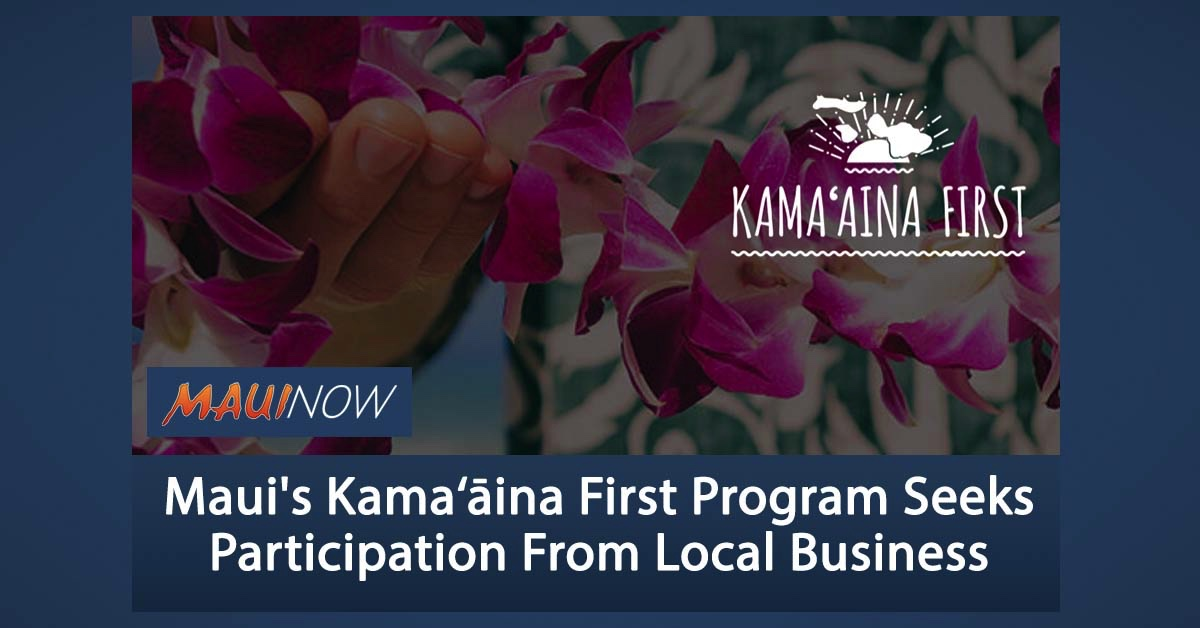 Maui's Kama'āina First Program to Launch June 1, Local Business Participation Sought