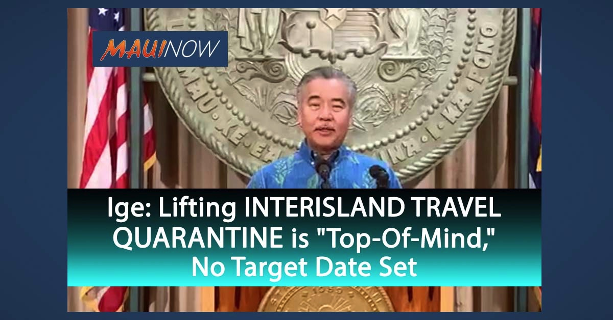"Governor: Lifting Interisland Travel Quarantine is ""Top-Of-Mind,"" No Target Date Set"