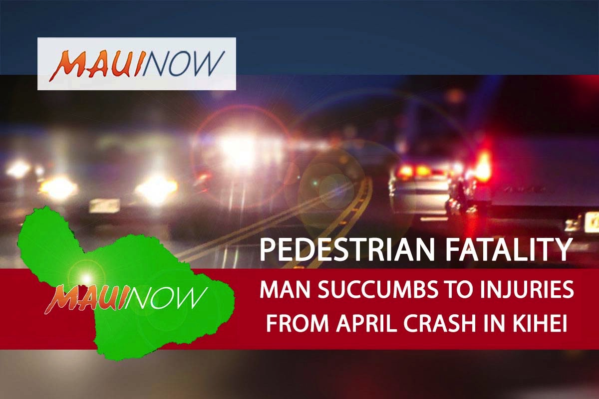 Pedestrian Struck by Vehicle Last Month in Kīhei has Succumbed to Injuries