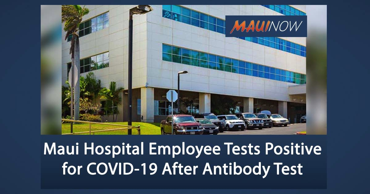 Maui Hospital Employee Tests Positive for COVID-19 After Obtaining Antibody Test