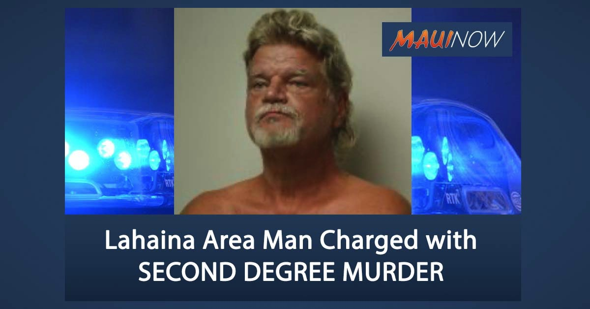 Lahaina Area Man Charged with Second Degree Murder