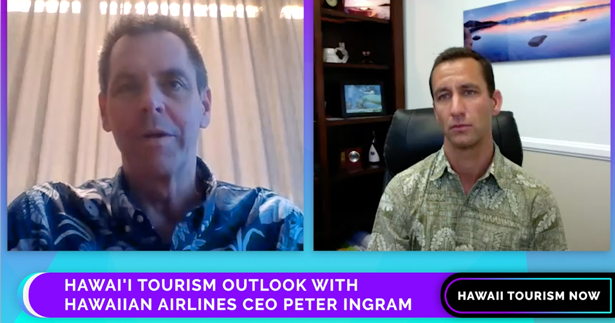 Hawai'i Tourism Now: Interview with Hawaiian Airlines CEO Peter Ingram