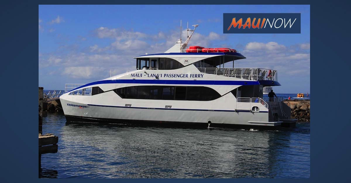Expeditions Lāna'i Ferry Resumes Operations Today
