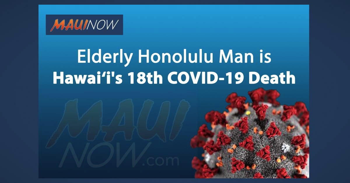 Elderly Honolulu Man is Hawai'i's 18th COVID-19 Death