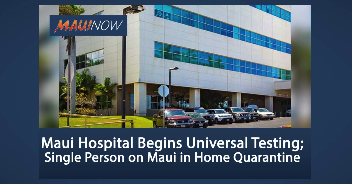Maui Hospital Begins Universal Testing, Single Person on Maui with COVID-19 in Home Quarantine