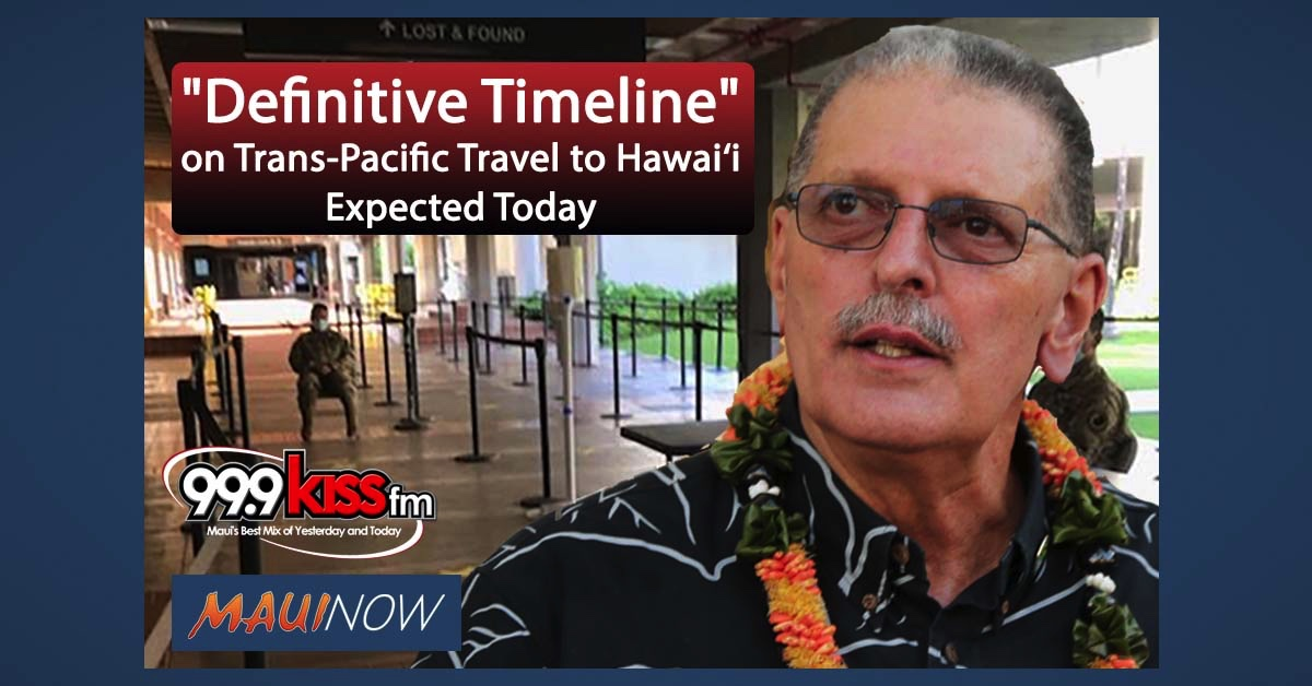 """Definitive Timeline"" on Trans-Pacific Travel to Hawai'i Expected Today"