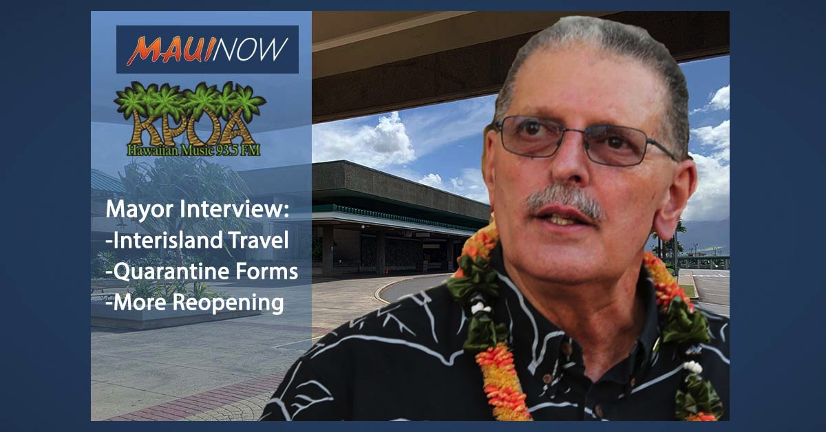 Mayor Interview: Interisland Travel Updates, Maui's Next Phase of Reopening
