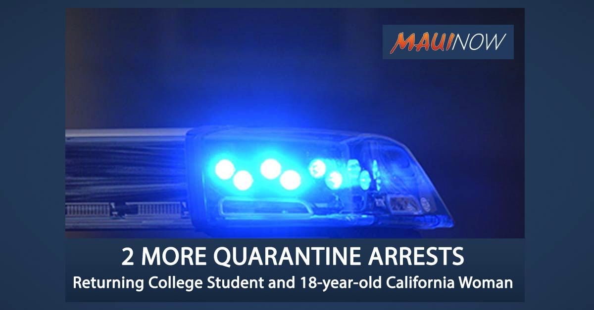 Two More Quarantine Arrests in Hawai'i: Returning College Student and 18-year-old California Visitor