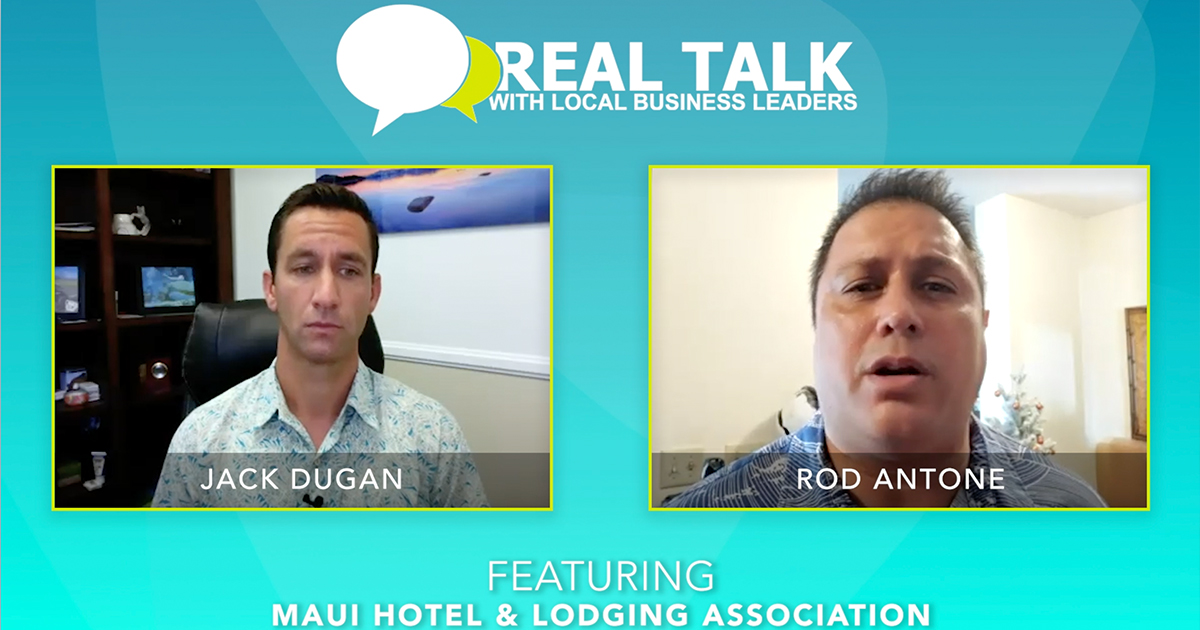 VIDEO: Real Talk with Maui Hotel & Lodging Association's Executive Director, Rod Antone