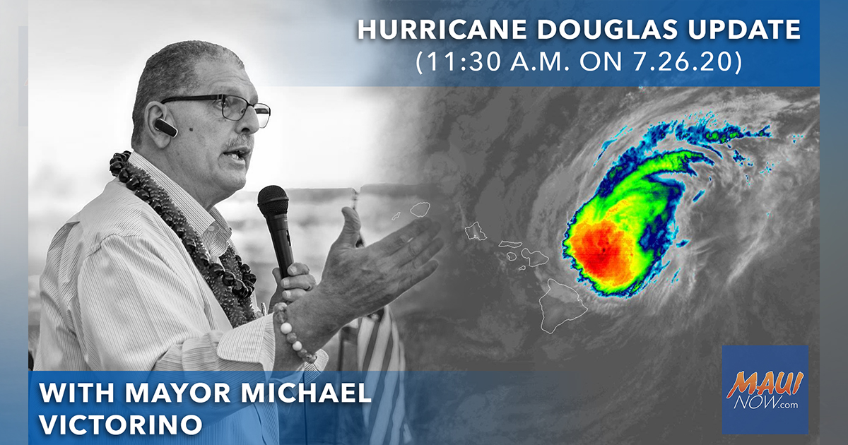 Hurricane Douglas Update with Maui Mayor Michael Victorino (11:30 a.m. Update)
