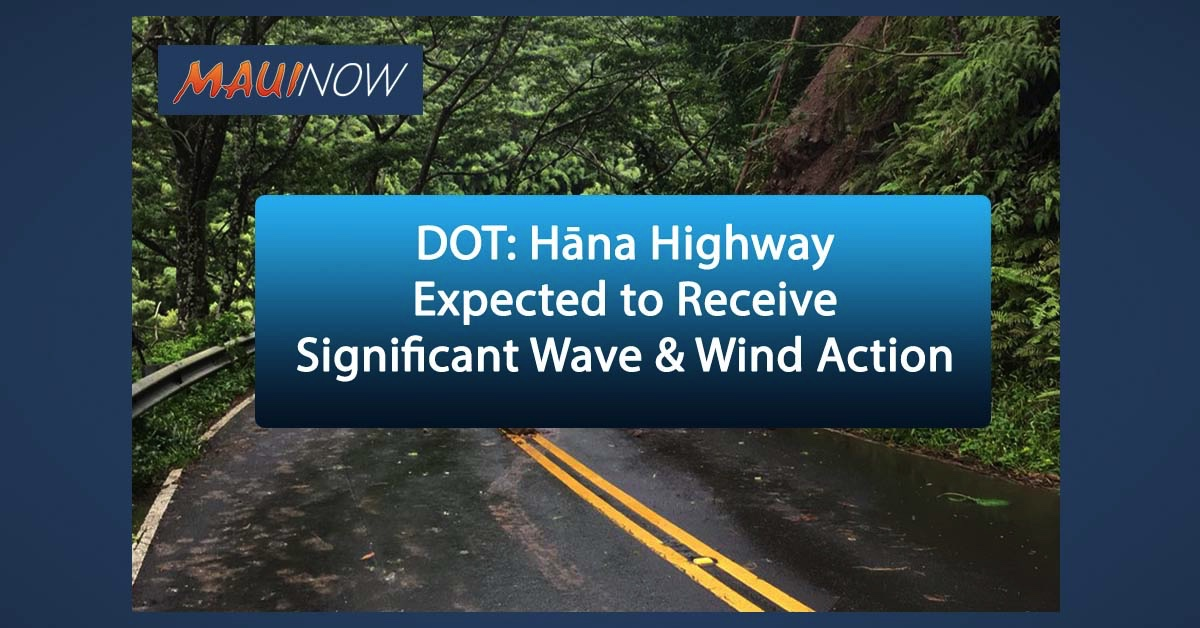 DOT: Hāna Highway Expected to Receive Significant Wave and Wind Action
