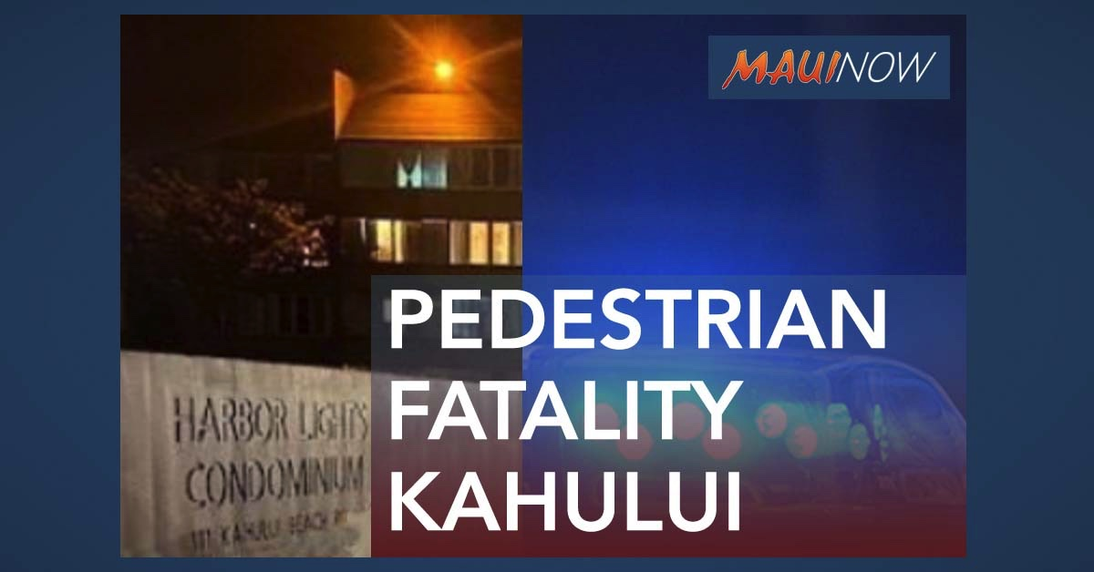 Pedestrian Suffers Fatal Injuries in Vehicle Accident Fronting Harbor Lights Condominium in Kahului