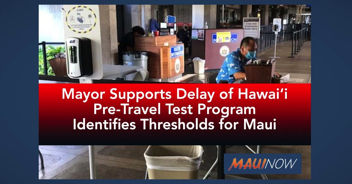 BREAKING: Mayor Supports Delay in Hawai'i Pre-Travel Test Program, Identifies Thresholds for Maui