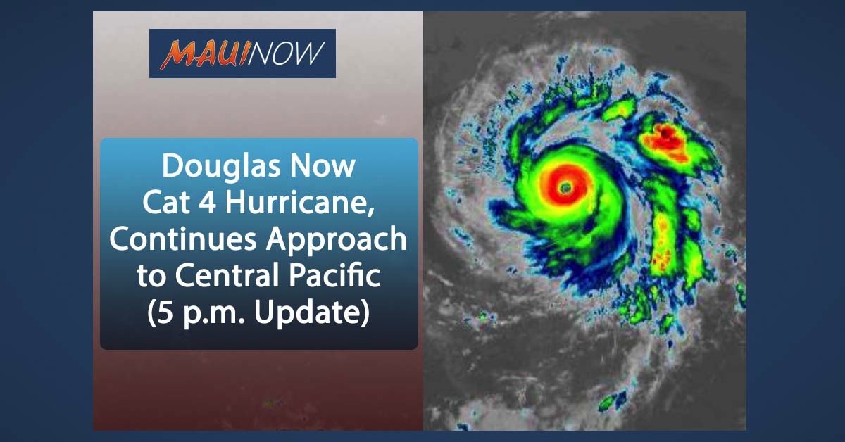 Douglas Now Powerful Category 4 Hurricane, Continues Approach to Central Pacific (5 p.m. Update)