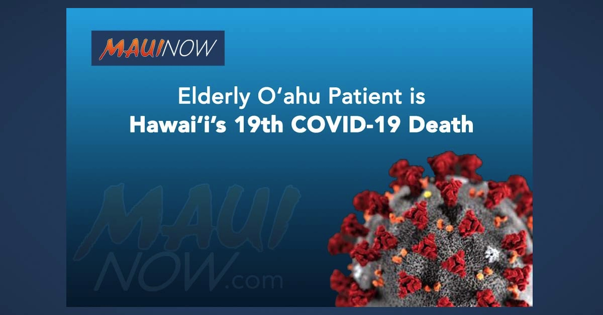Elderly O'ahu Patient is Hawai'i's 19th COVID-19 Death