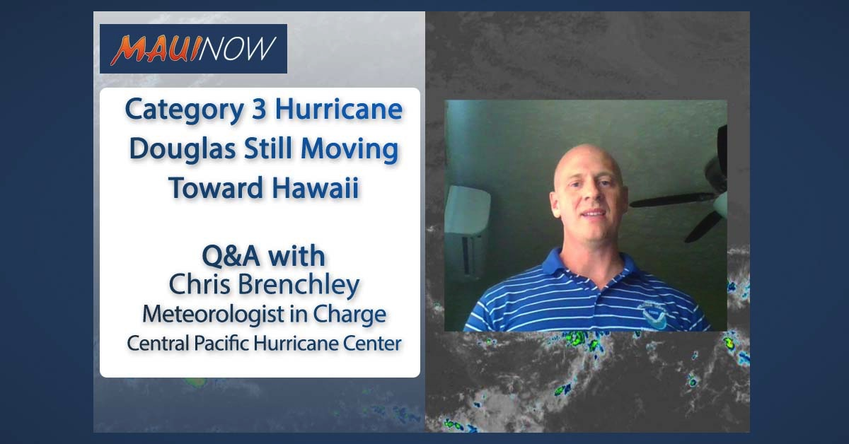 Q&A with Chris Brenchley Meteorologist in Charge at the Central Pacific Hurricane Center