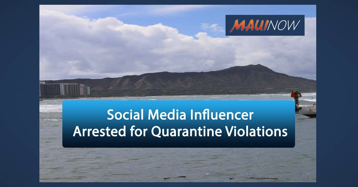 Social Media Influencer Arrested For Quarantine Violations in Hawai'i