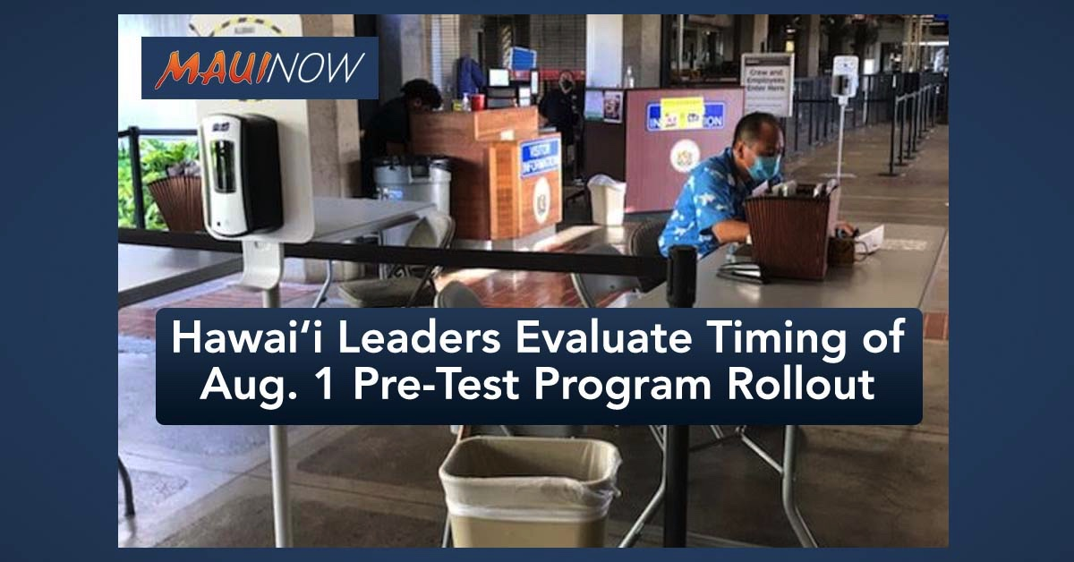 State and County Leaders Evaluate Timing of Hawai'i's August 1 Pre-Test Program Rollout