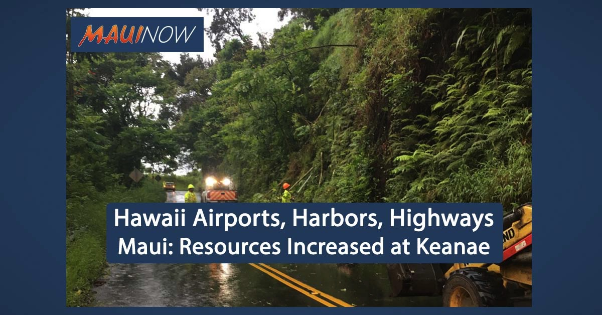 Hawaii Airports, Harbors, Highways Update: Resources Increased at Keanae, Maui
