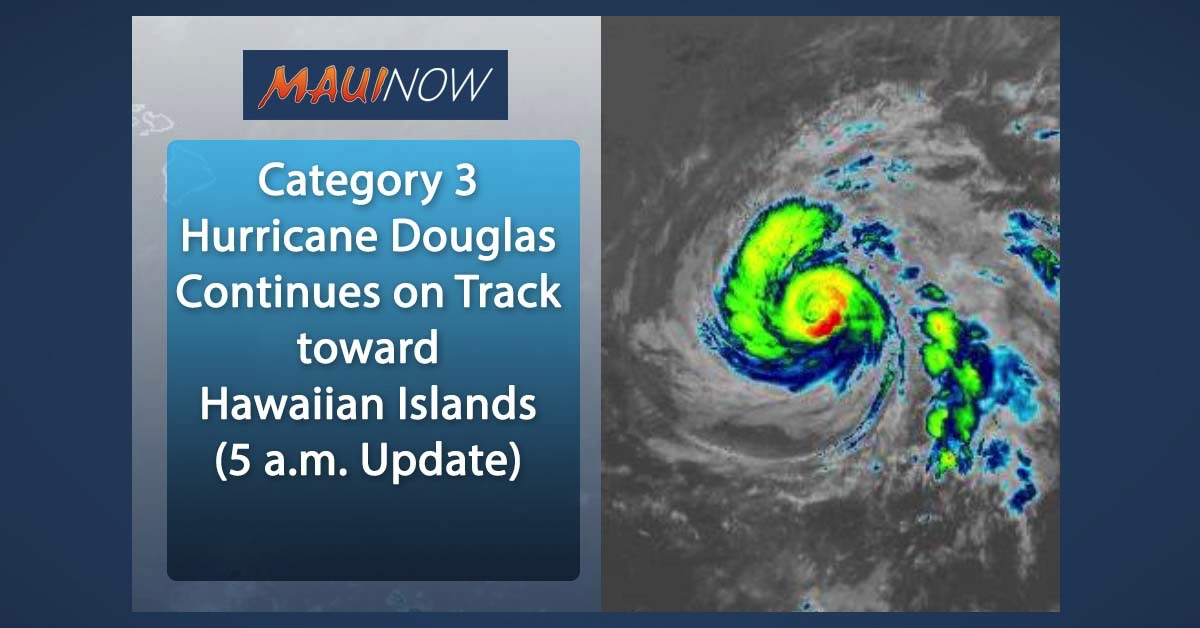 Major Hurricane Douglas Continues Track Toward Hawaiian Islands (5 a.m. Update)