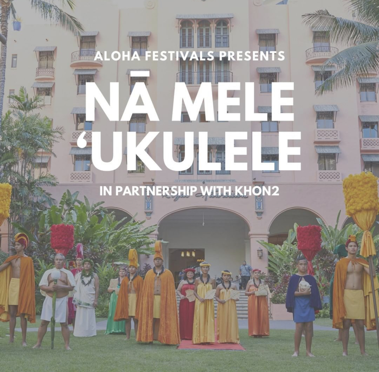 "Aloha Festivals Presents ""Nā Mele 'Ukulele"" in Partnership with KHON2"