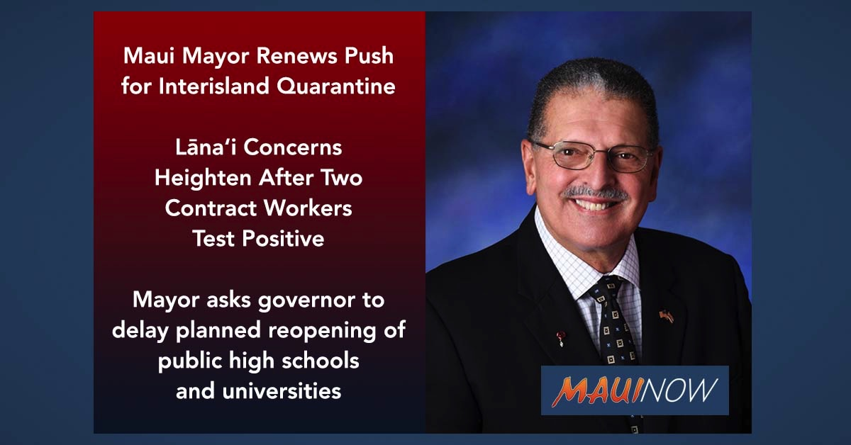 Maui Mayor Renews Push for Interisland Quarantine; Lāna'i Concerns Heighten After Contract Workers Test Positive