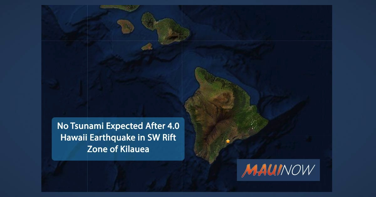 No Tsunami Expected After 4.0 Hawai'i Earthquake in SW Rift Zone of Kīlauea