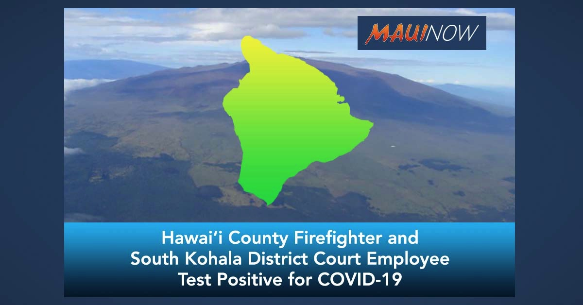 Hawai'i County Firefighter, South Kohala District Court Employee Test Positive for COVID-19
