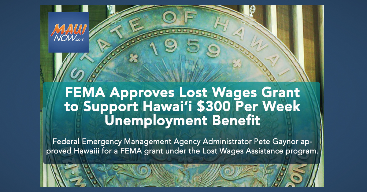 FEMA Approves Lost Wages Grant for Hawai'i to Support $300 Per Week Unemployment Benefit