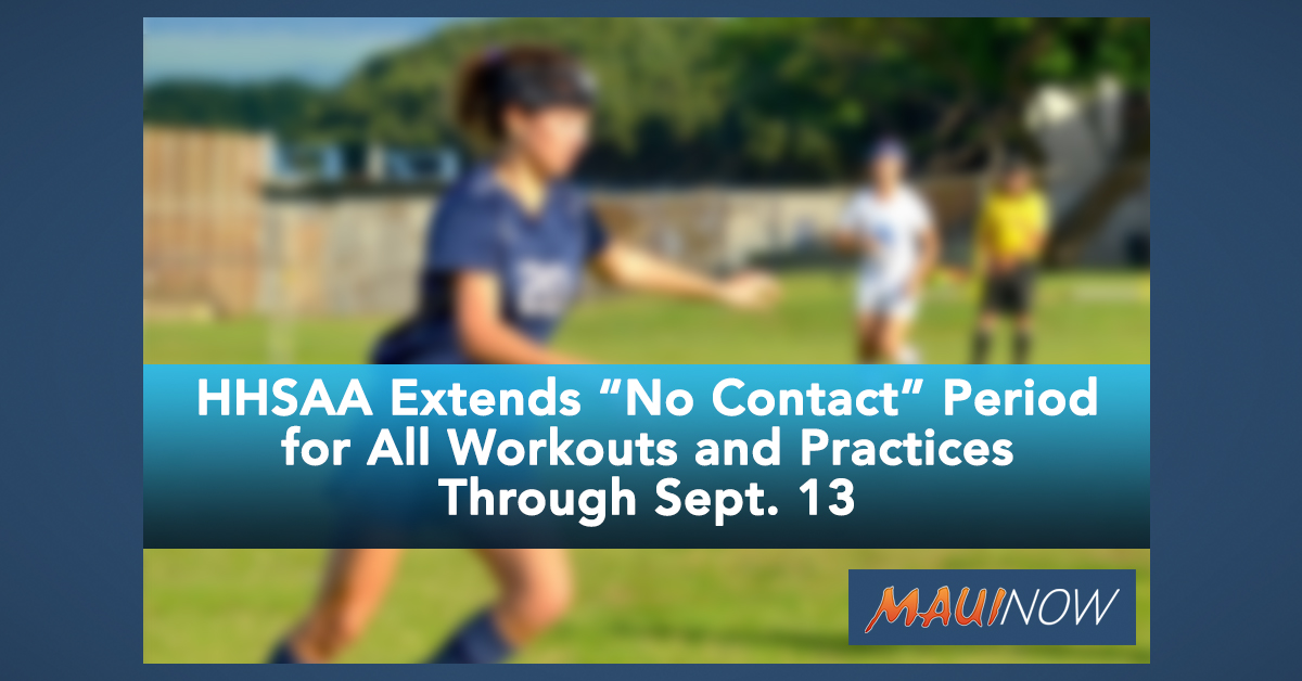 "HHSAA Extends ""No Contact"" Period for All Workouts and Practices Through Sept. 13"