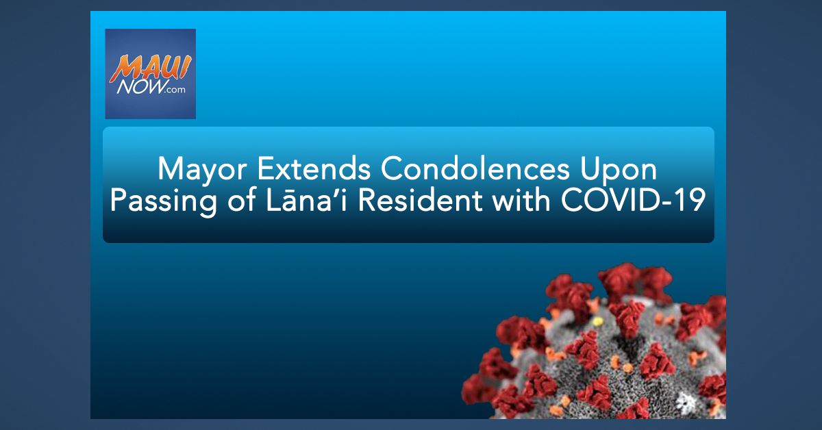 Mayor Extends Condolences Upon Passing of Lānaʻi Resident with COVID-19