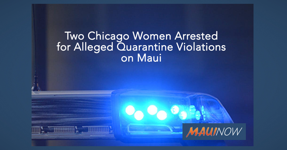 Two Chicago Women Arrested for Alleged Quarantine Violations on Maui
