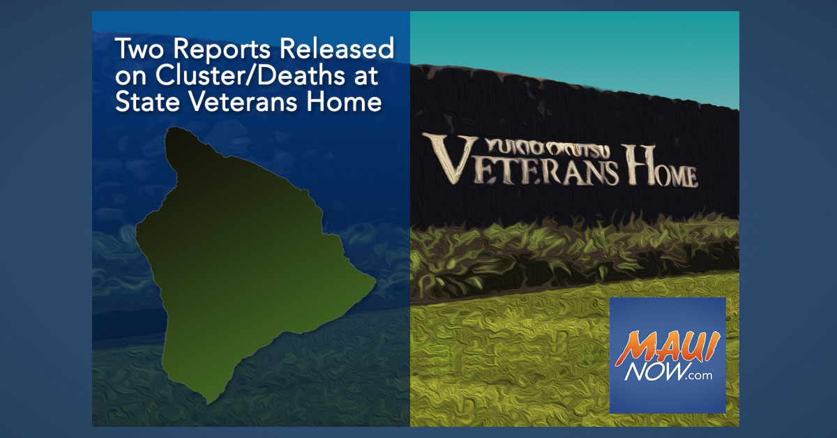 Two Reports Released on Cluster/Deaths at State Veterans Home in Hilo