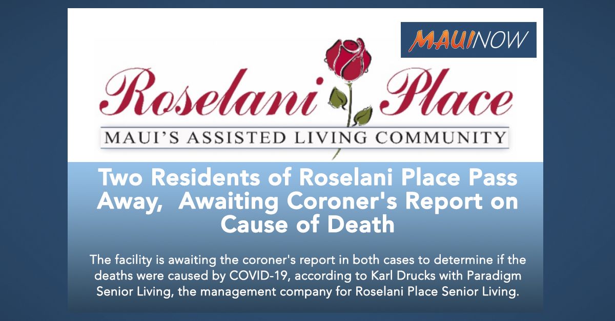 Two Residents of Roselani Place Pass Away,  Awaiting Coroner's Report on Cause of Death