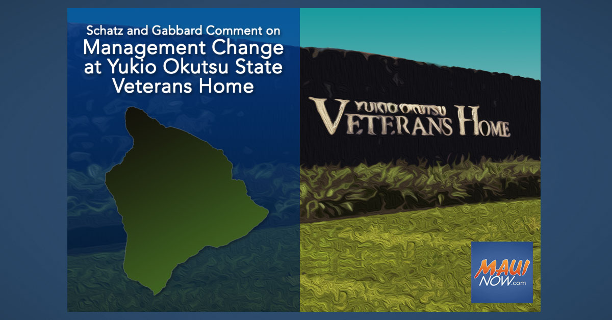Schatz and Gabbard Comment on Management Change at Yukio Okutsu State Veterans Home