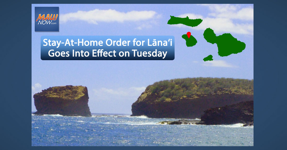 Stay-At-Home Order for Lāna'i Goes Into Effect on Tuesday