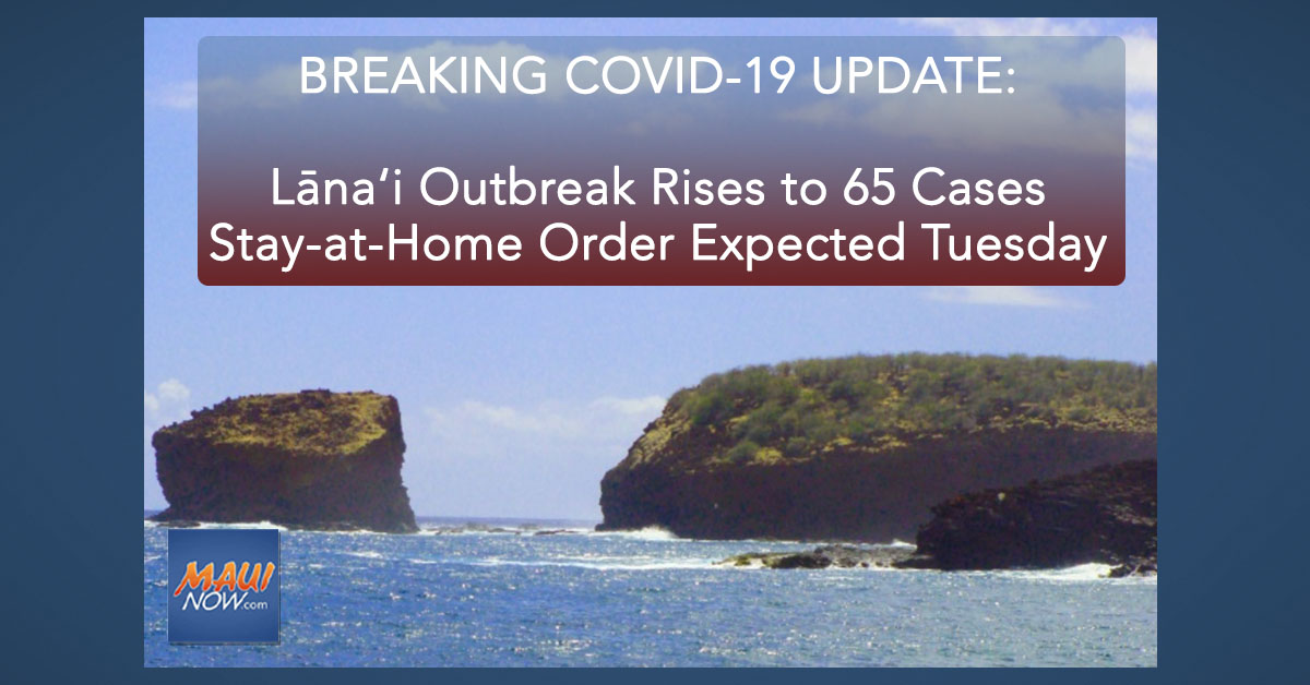 BREAKING: Lāna'i COVID-19 Outbreak Rises to 65 Cases, Mayor Seeks Approval for Stay-at-Home Order