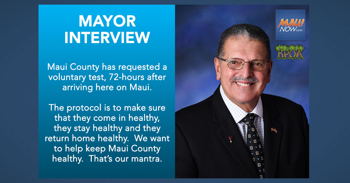 Mayor Interview: Voluntary Test 72-Hours After Arrival in Maui County Requested