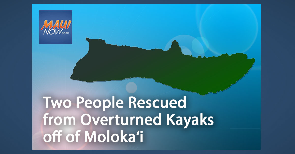 Two People Rescued from Overturned Kayaks off of Moloka'i