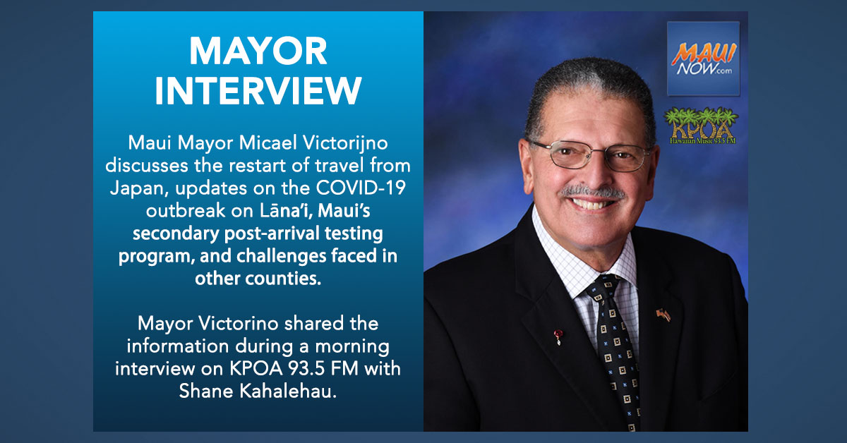 Mayor Interview: Restart of Japan Travel, Lāna'i Outbreak, Post-Arrival Testing Updates