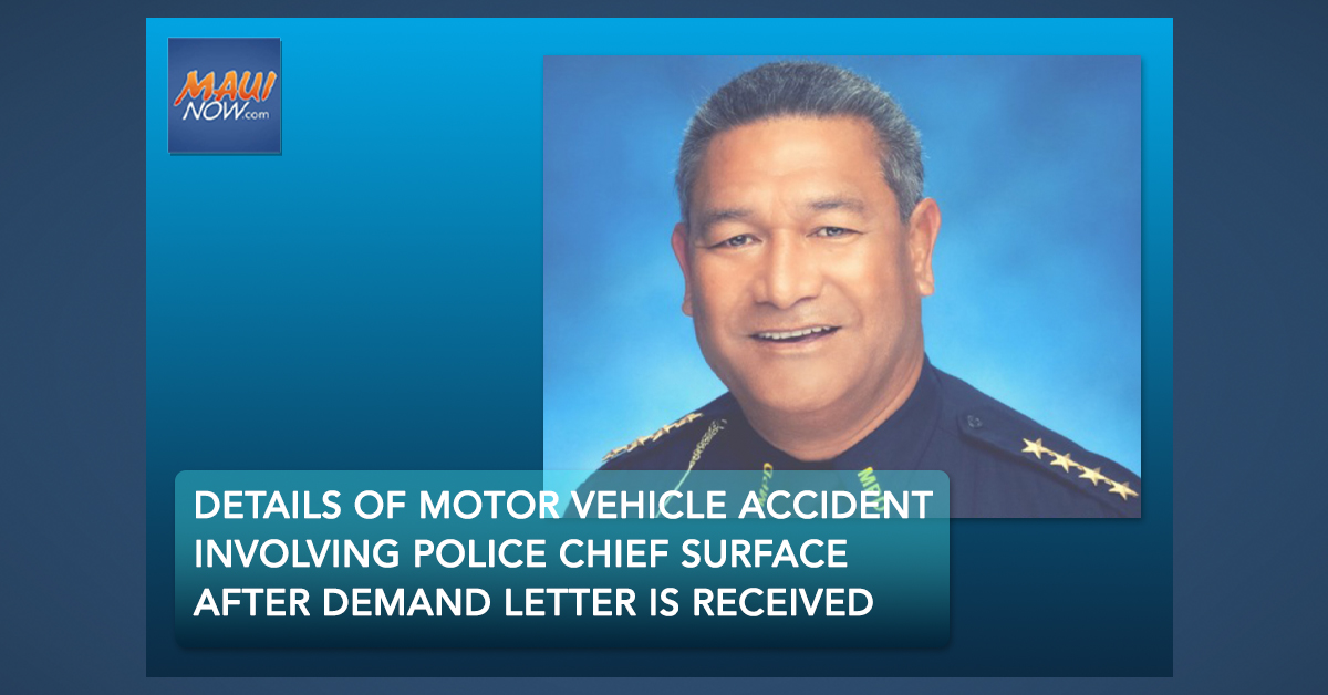 Details of Motor Vehicle Accident Involving Maui Police Chief Surface After Demand Letter and Video Surfaces