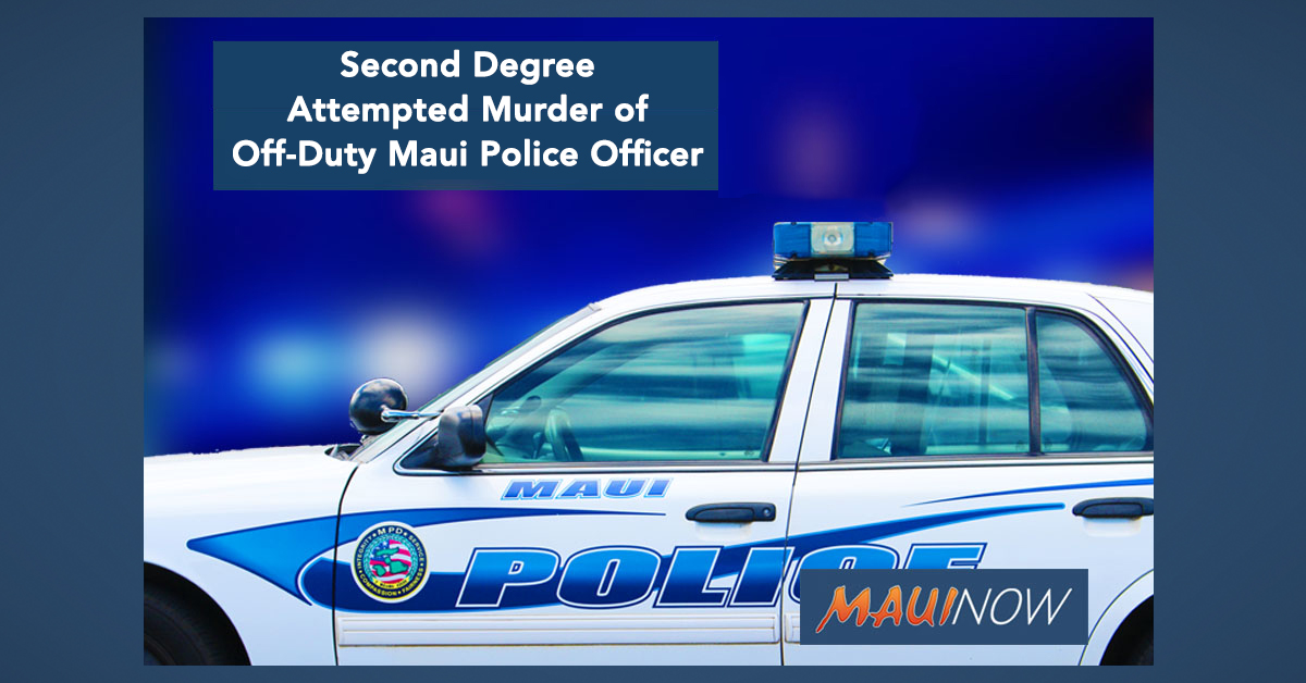 Man Arrested for Alleged Second Degree Attempted Murder of Off-Duty Maui Police Officer