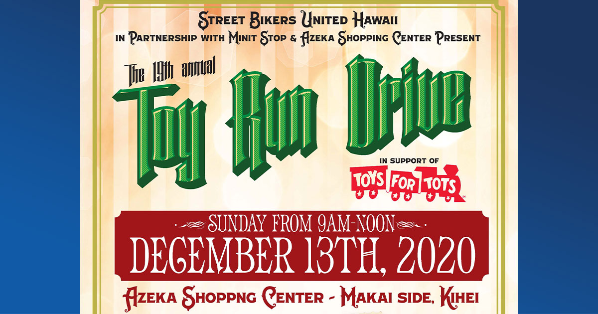 19th Annual Toy Run Drive to Benefit Maui Keiki at Azeka Shopping Center on Dec. 13