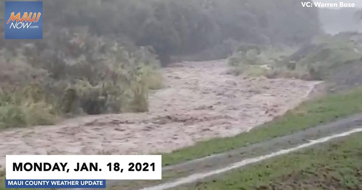 Videos: Jan. 18, 2021 Maui Rainfall and Flooding