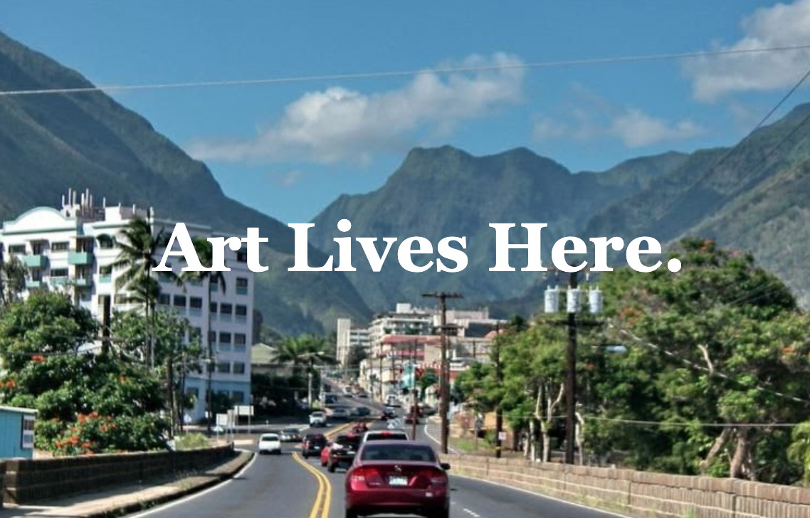 2021 Small Town * Big Art Program Seeking  Submissions for Public Art Projects in Wailuku