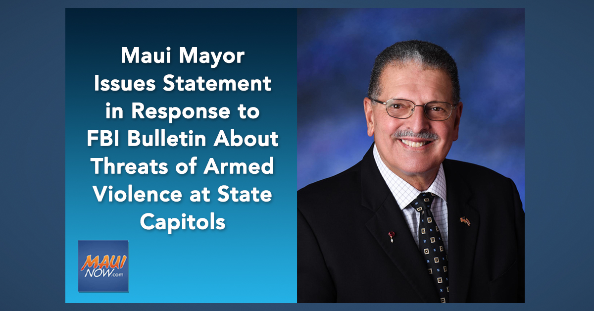 Maui Mayor Statement About Threats of Armed Violence at State Capitols