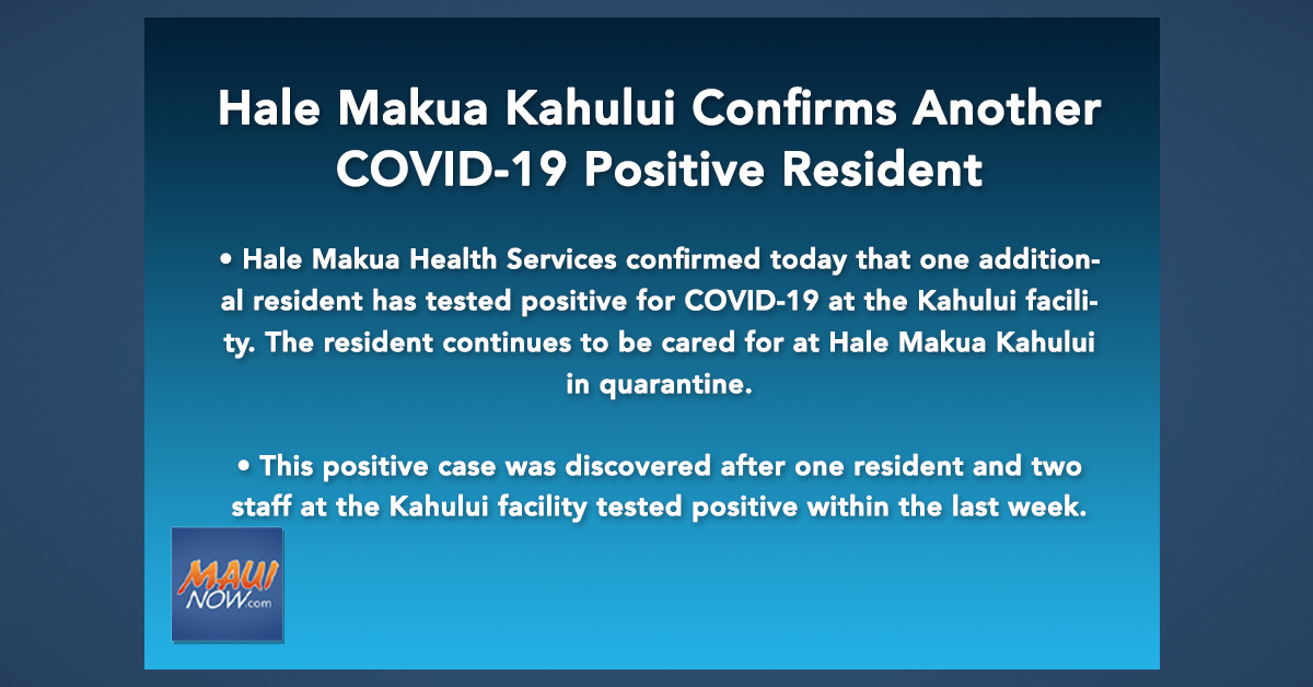 Hale Makua Confirms Another COVID-19 Positive Resident