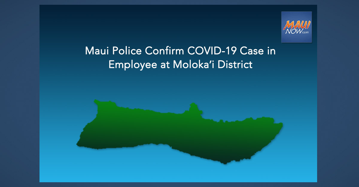 Maui Police Confirm COVID-19 Case in Employee at Molokaʻi District