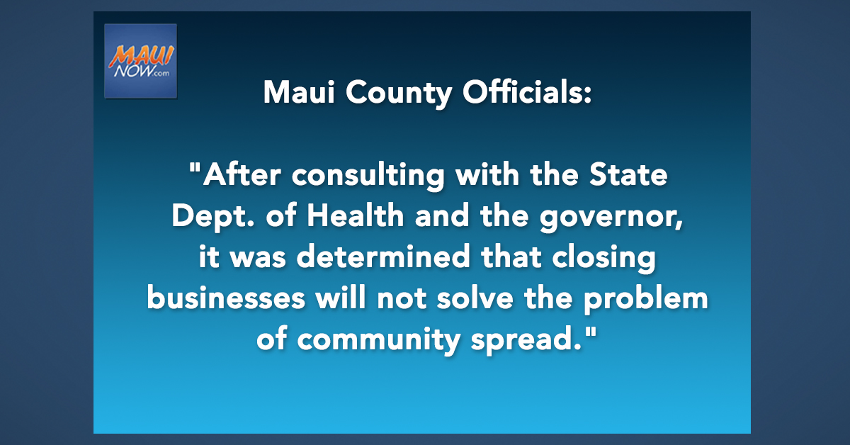 "Maui County Officials: ""Closing Business Will Not Solve the Problem of Community Spread"""
