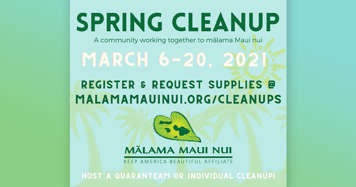Mālama Maui Nui Spring Cleanup Starts March 6